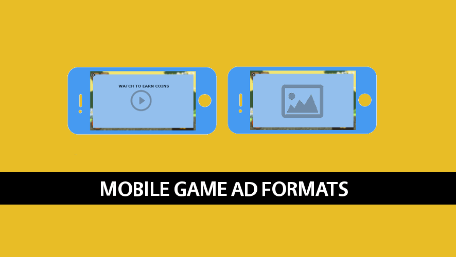 The Best Mobile Ad Formats to Monetize Your Game [2017]