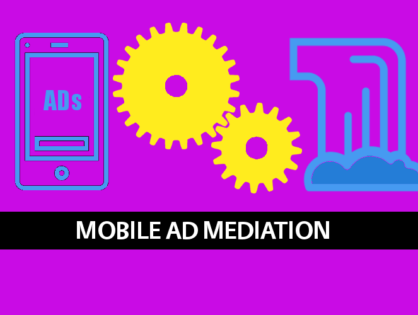 Not Using Mobile Ad Mediation? I Know You Are Missing Out On Money