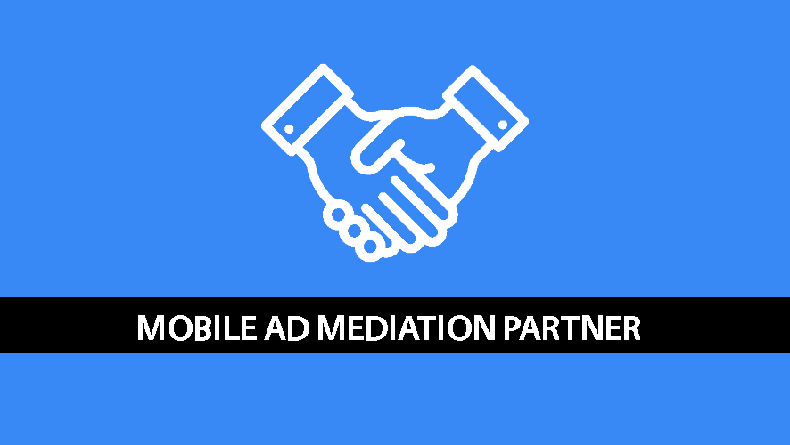 Choose the Best Mobile Ad Mediation Partner